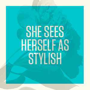 She sees herself as stylish