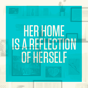Her home is a reflection of herself